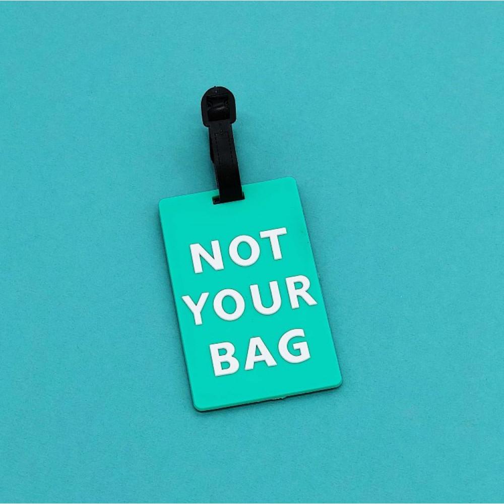 Бирка для багажа «Not your bag»