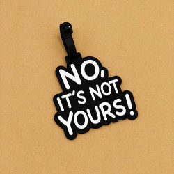 "Бирка для багажа ""No, it is not yours"""